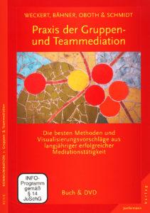 Praxis der Gruppen- und Teammediation Al Weckert